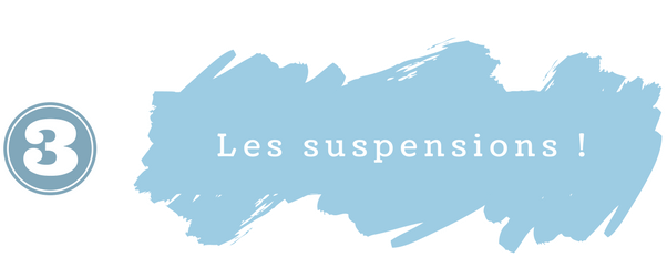 Titre 3 - Les suspensions