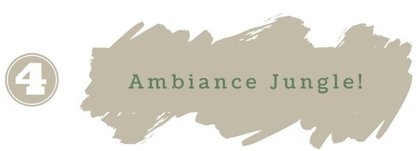 Titre 4 - Ambiance Jungle